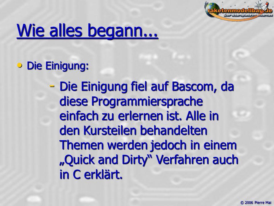 © 2006 Pierre Mai Wie alles begann...