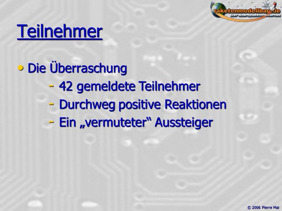 """© 2006 Pierre Mai Teilnehmer Die Überraschung Die Überraschung - 42 gemeldete Teilnehmer - Durchweg positive Reaktionen - Ein """"vermuteter Aussteiger"""