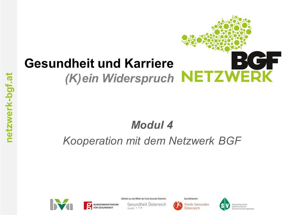 netzwerk-bgf.at Gesundheit und Karriere (K)ein Widerspruch Modul 4 Kooperation mit dem Netzwerk BGF