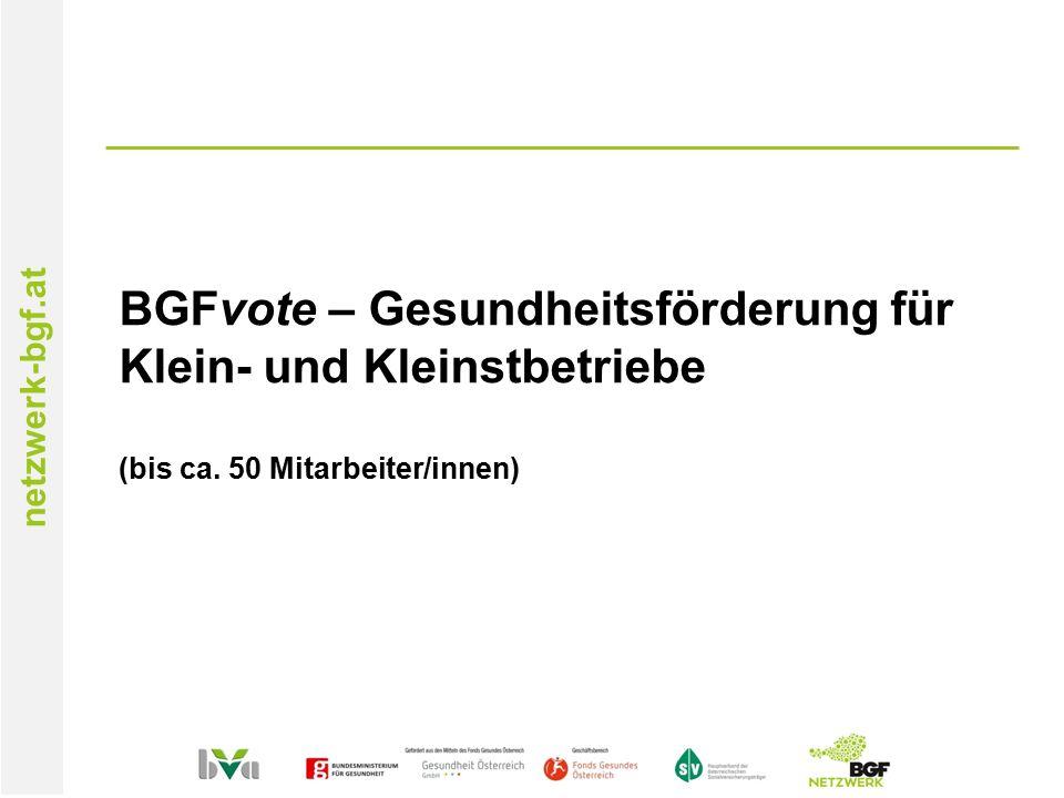 netzwerk-bgf.at BGFvote – Gesundheitsförderung für Klein- und Kleinstbetriebe (bis ca.