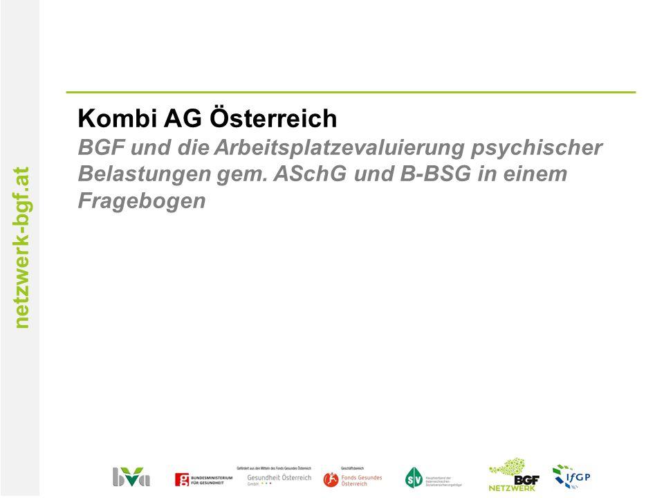 netzwerk-bgf.at Kombi AG Österreich BGF und die Arbeitsplatzevaluierung psychischer Belastungen gem.