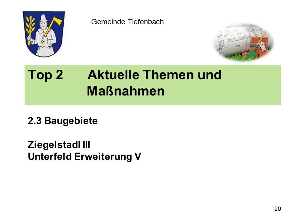 Top 2Aktuelle Themen und Maßnahmen 2.3 Baugebiete Ziegelstadl III Unterfeld Erweiterung V Gemeinde Tiefenbach 20