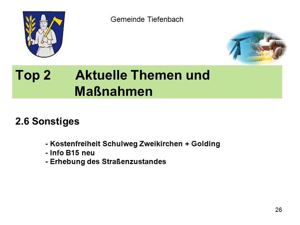 Top 2Aktuelle Themen und Maßnahmen 2.6 Sonstiges - Kostenfreiheit Schulweg Zweikirchen + Golding - Info B15 neu - Erhebung des Straßenzustandes Gemeinde Tiefenbach 26