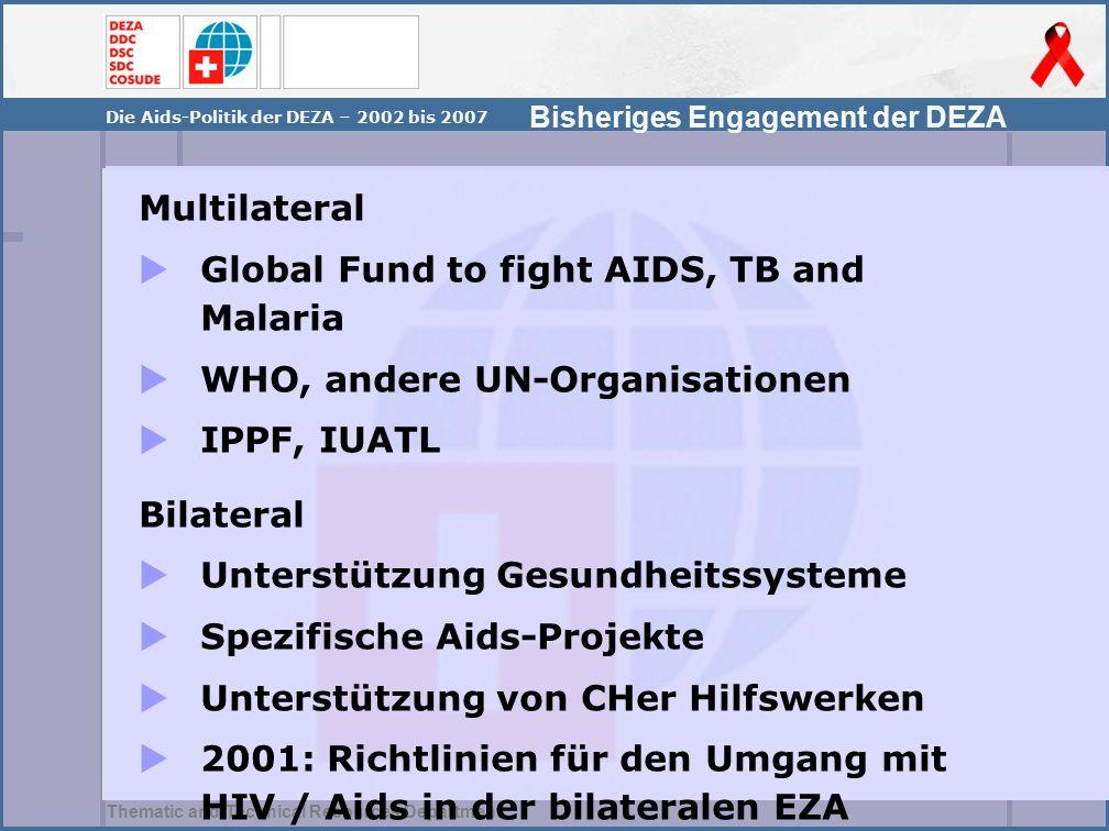 Thematic and Technical Resources Department Die Aids-Politik der DEZA – 2002 bis 2007  Orientierung  Sensibilisierung  Kommunikation