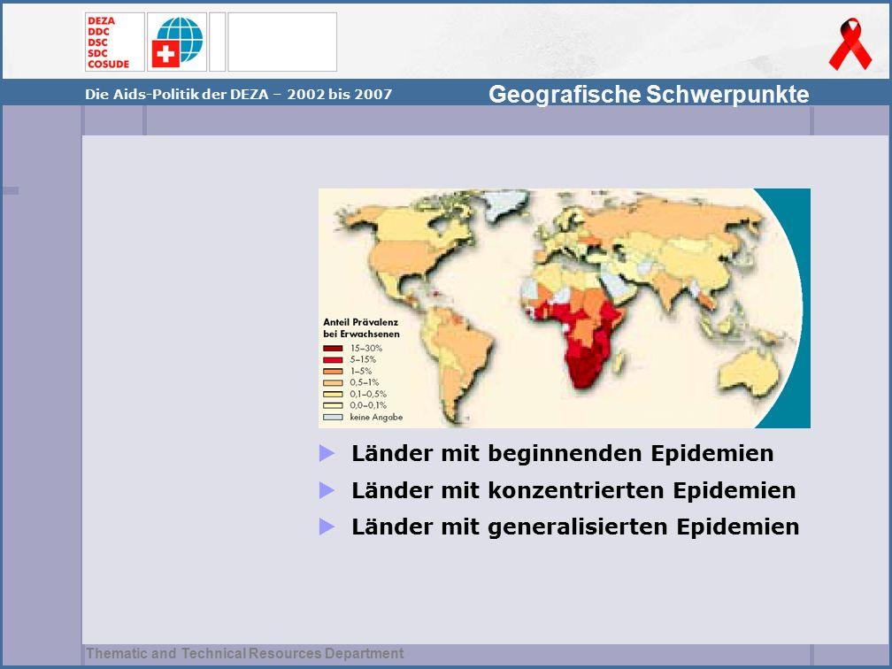 Thematic and Technical Resources Department Geografische Schwerpunkte Die Aids-Politik der DEZA – 2002 bis 2007  Länder mit beginnenden Epidemien  L