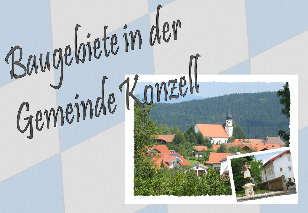 Der Ort Konzell liegt inmitten bewaldeter Hügelketten zu beiden Seiten des Menachtales zwischen den Städten Straubing und Cham in einer Höhenlage von 500 – 900 m über den Meeresspiegel.