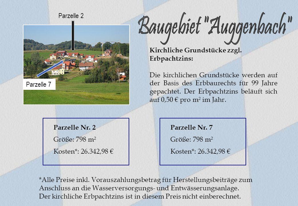 Parzelle 2 Parzelle 7 Parzelle Nr. 2 Größe: 798 m² Kosten*: 26.342,98 € *Alle Preise inkl. Vorauszahlungsbetrag für Herstellungsbeiträge zum Anschluss