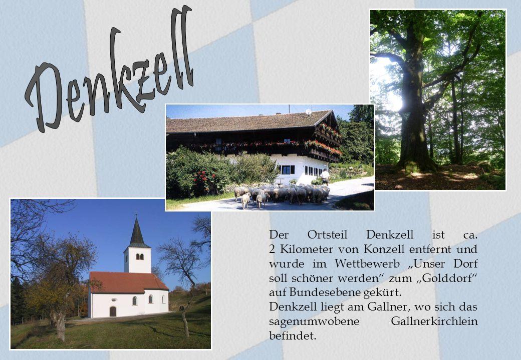 """Der Ortsteil Denkzell ist ca. 2 Kilometer von Konzell entfernt und wurde im Wettbewerb """"Unser Dorf soll schöner werden"""" zum """"Golddorf"""" auf Bundesebene"""