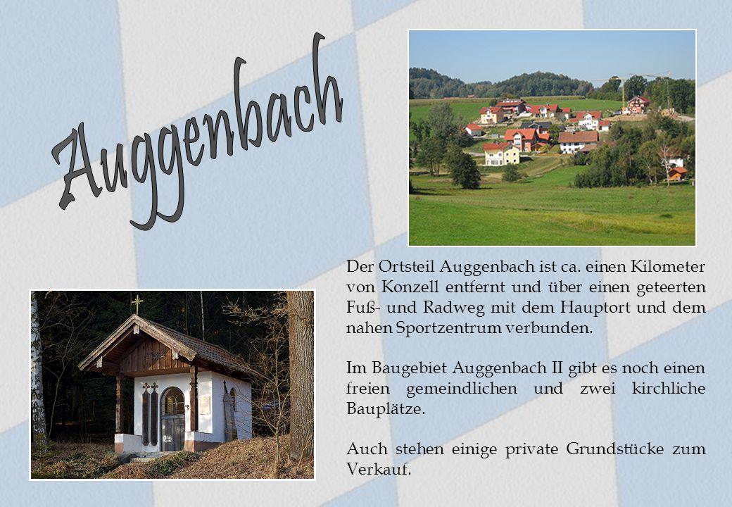 Der Ortsteil Auggenbach ist ca. einen Kilometer von Konzell entfernt und über einen geteerten Fuß- und Radweg mit dem Hauptort und dem nahen Sportzent