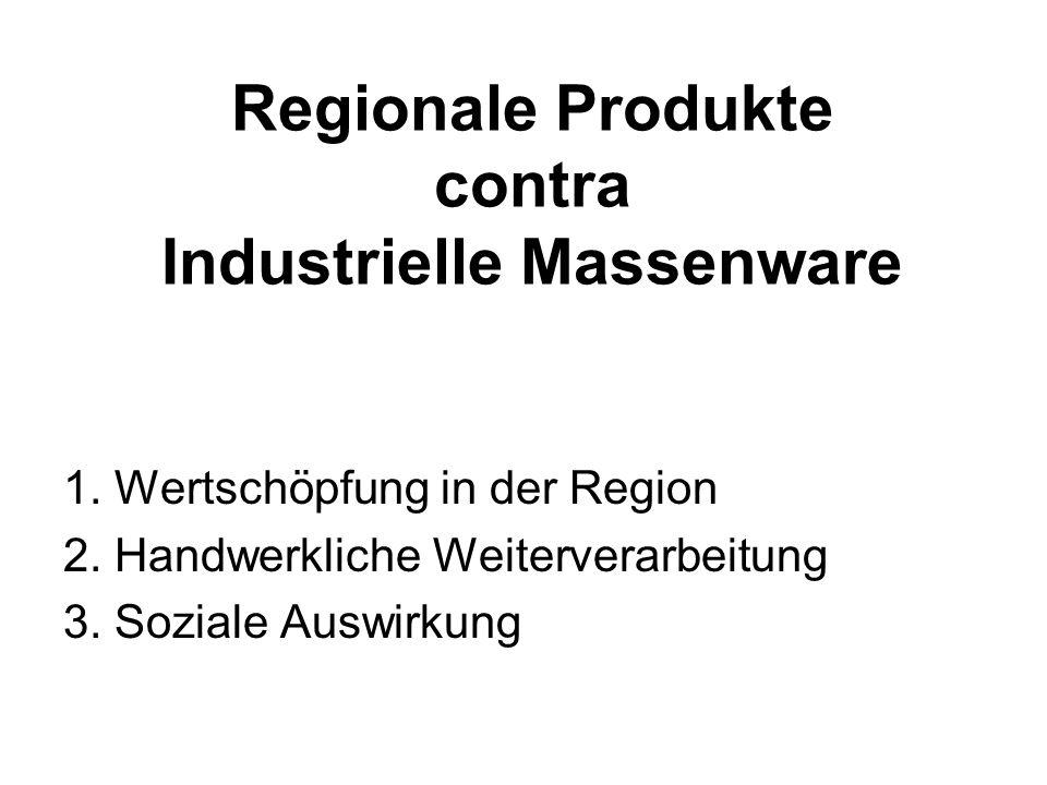 Regionale Produkte contra Industrielle Massenware 1.