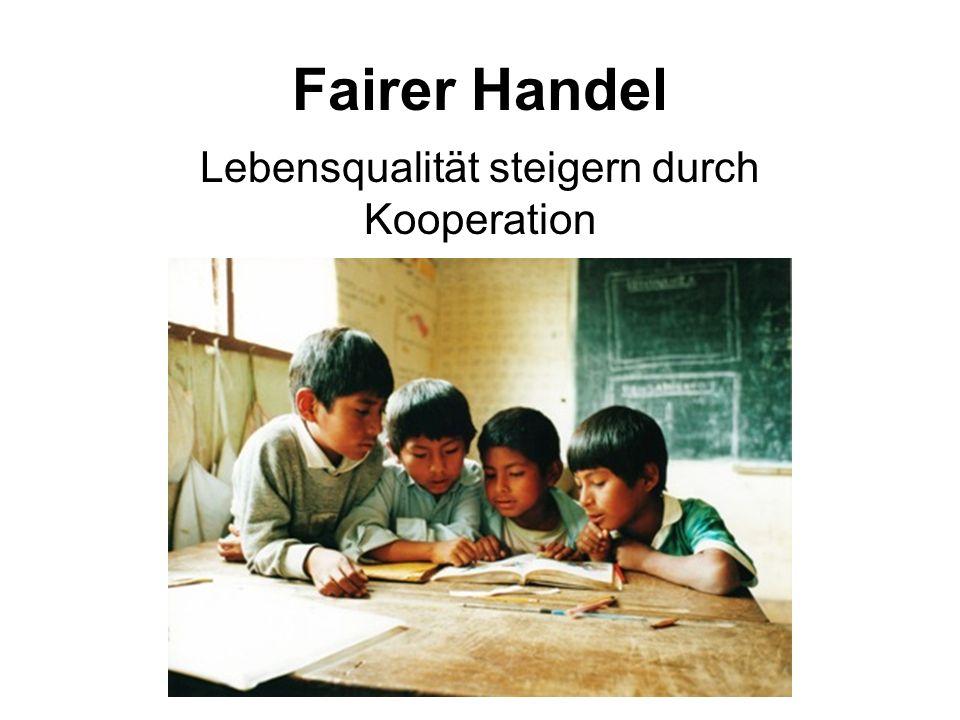 Fairer Handel Lebensqualität steigern durch Kooperation