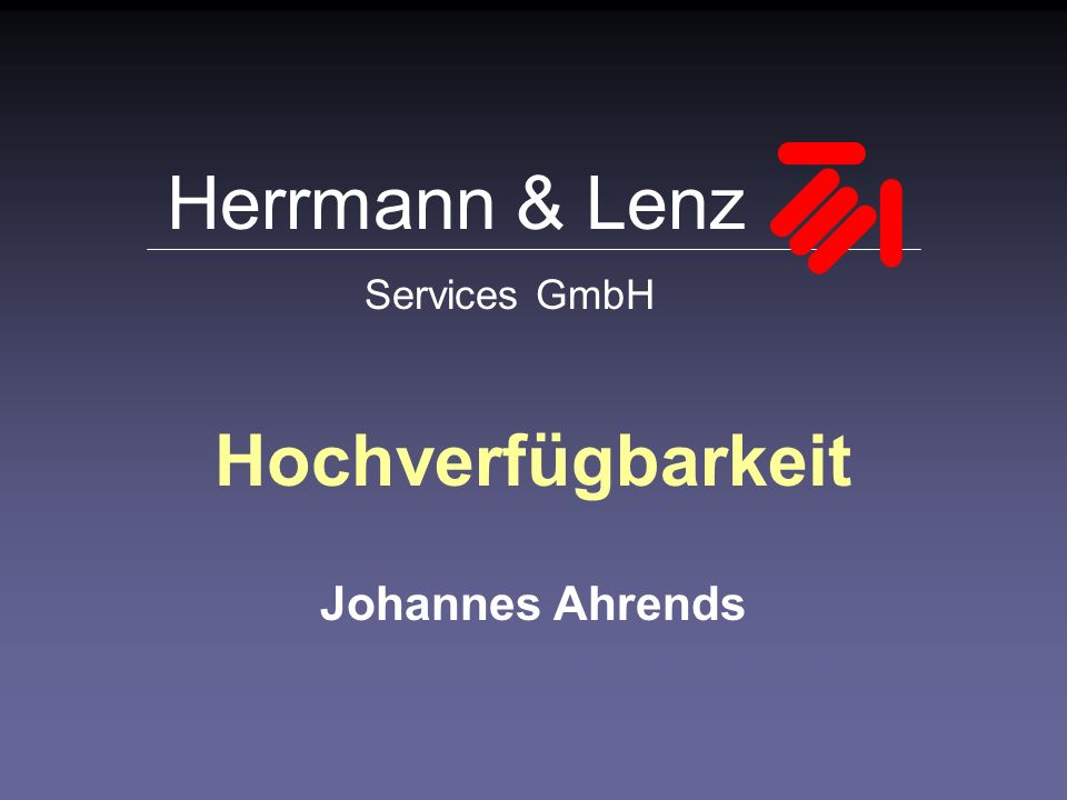 Herrmann & Lenz Services GmbH Hochverfügbarkeit Johannes Ahrends