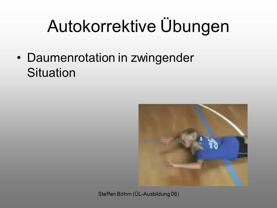 Steffen Böhm (ÜL-Ausbildung 06) Autokorrektive Übungen Daumenrotation in zwingender Situation