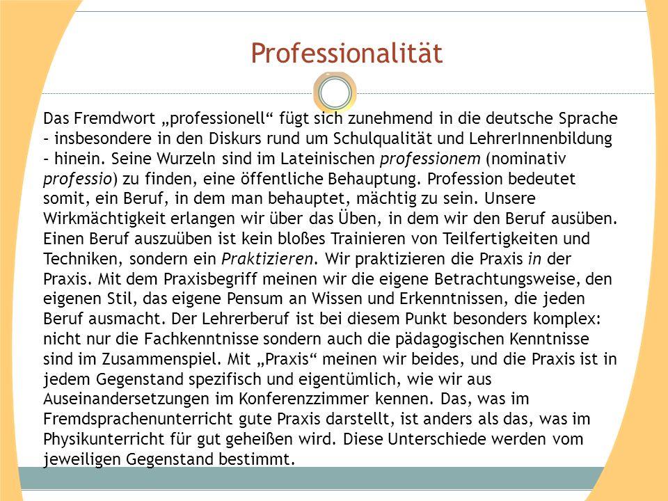 """Professionalität Das Fremdwort """"professionell"""" fügt sich zunehmend in die deutsche Sprache – insbesondere in den Diskurs rund um Schulqualität und Leh"""