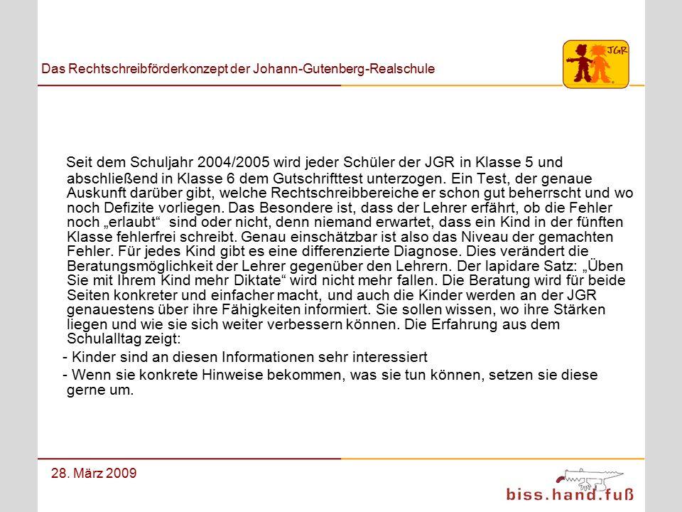 Das Rechtschreibförderkonzept der Johann-Gutenberg-Realschule 28. März 2009 Evaluation 07/08