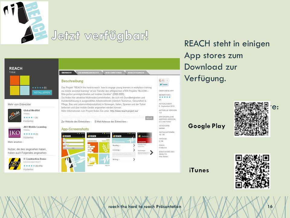 REACH steht in einigen App stores zum Download zur Verfügung.