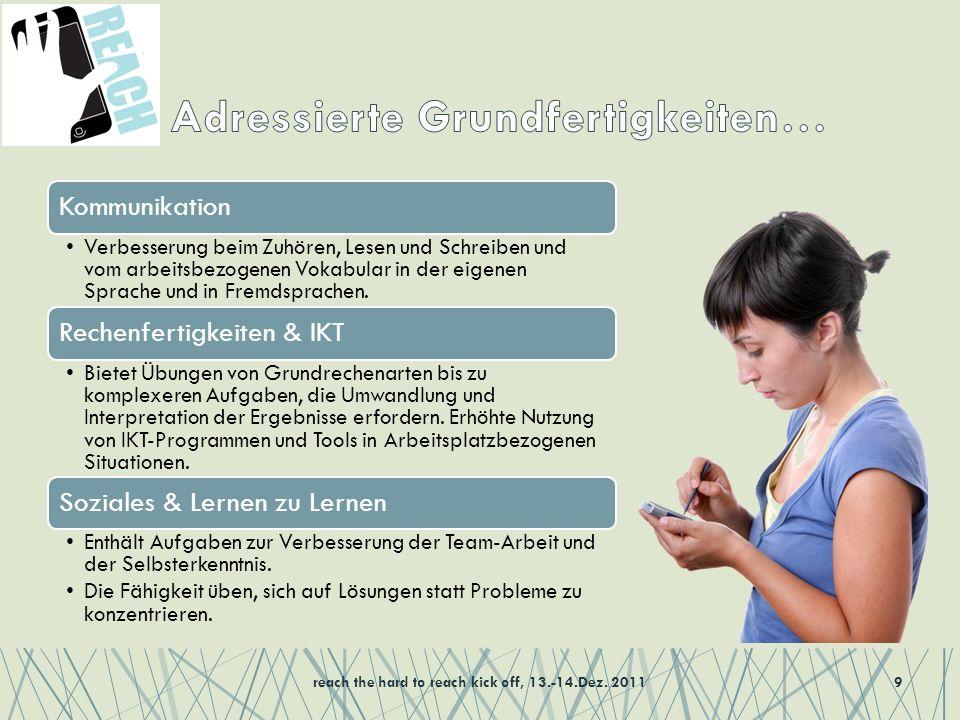 9 Kommunikation Verbesserung beim Zuhören, Lesen und Schreiben und vom arbeitsbezogenen Vokabular in der eigenen Sprache und in Fremdsprachen.