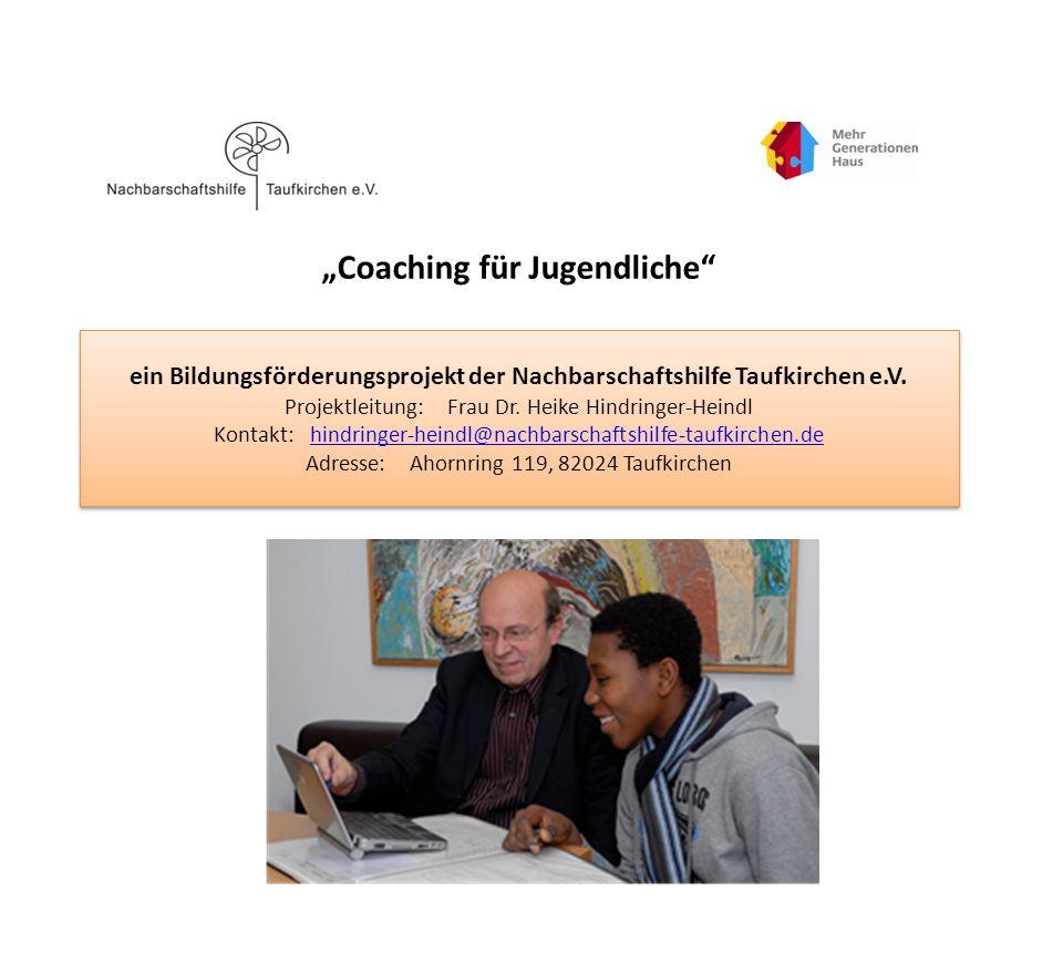 """""""Coaching für Jugendliche ein Bildungsförderungsprojekt der Nachbarschaftshilfe Taufkirchen e.V."""