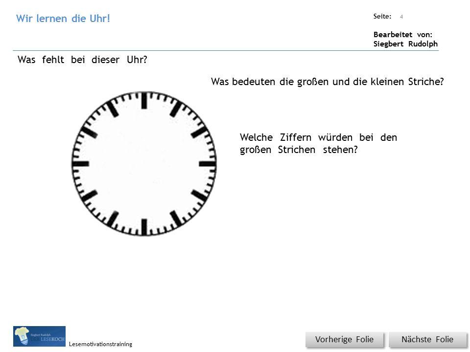 Übungsart: Titel: Quelle: Seite: Bearbeitet von: Siegbert Rudolph Lesemotivationstraining Nächste Folie Vorherige Folie Was fehlt bei dieser Uhr.