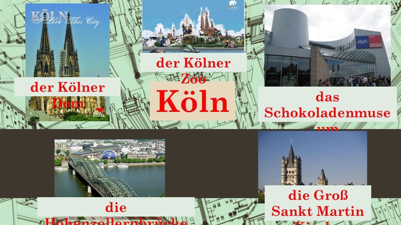 Köln der Kölner Dom das Schokoladenmuse um der Kölner Zoo die Hohenzollernbrücke die Groß Sankt Martin Kirche