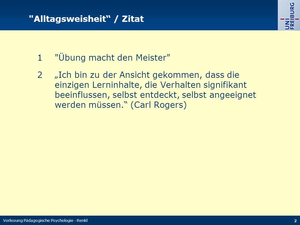Vorlesung Pädagogische Psychologie - Renkl 13 Was kann kritisiert werden.