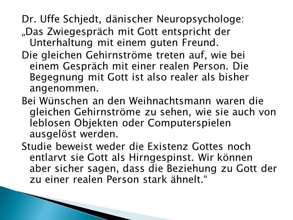 """Dr. Uffe Schjedt, dänischer Neuropsychologe: """"Das Zwiegespräch mit Gott entspricht der Unterhaltung mit einem guten Freund. Die gleichen Gehirnströme"""