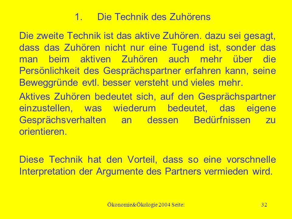 Ökonomie&Ökologie 2004 Seite:31 Geschlossene Fragen: Sie steuern den Kommuniktaionsfluß.