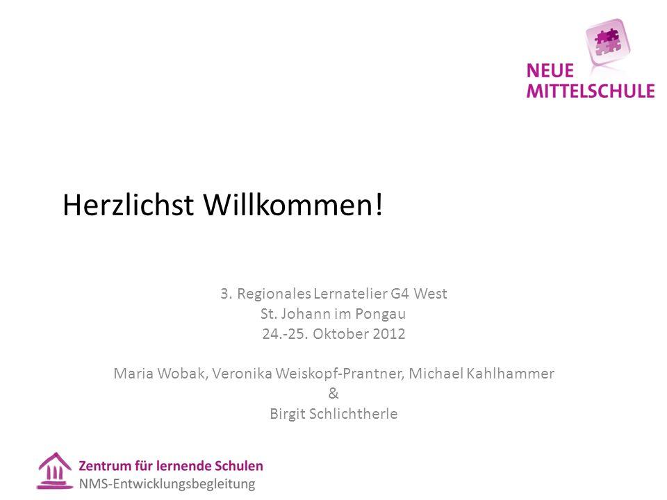 Herzlichst Willkommen. 3. Regionales Lernatelier G4 West St.