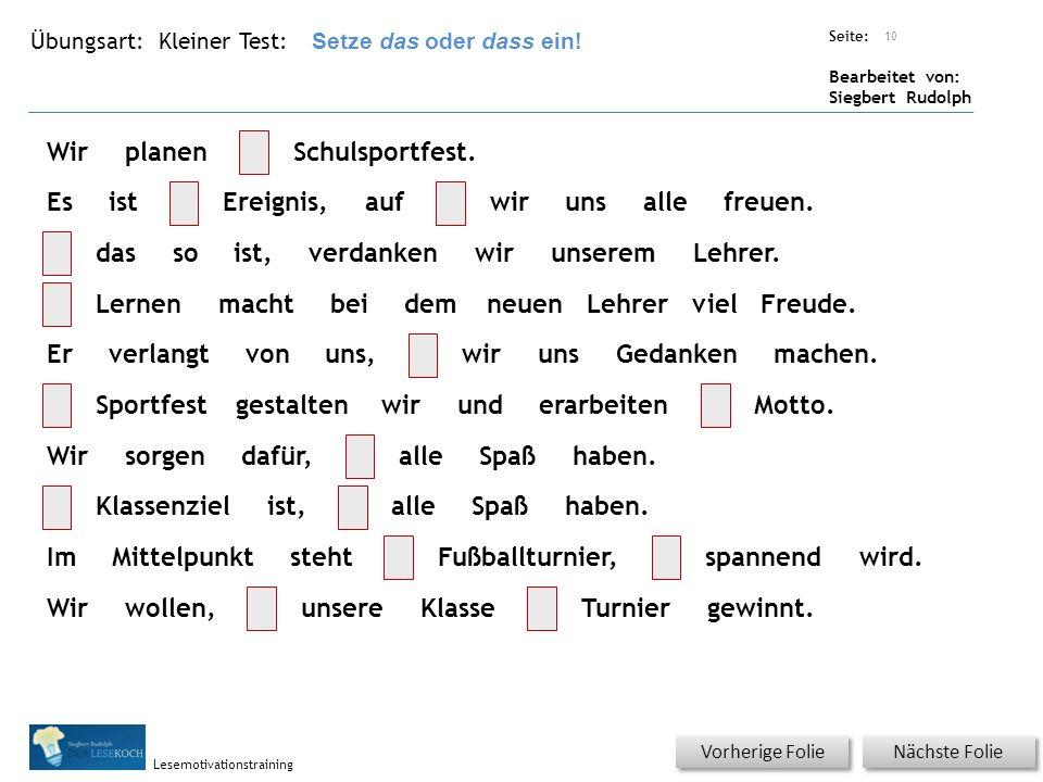 Übungsart: Seite: Bearbeitet von: Siegbert Rudolph Lesemotivationstraining Kleiner Test: Nächste Folie Vorherige Folie 10 Hier Setze das oder dass ein.