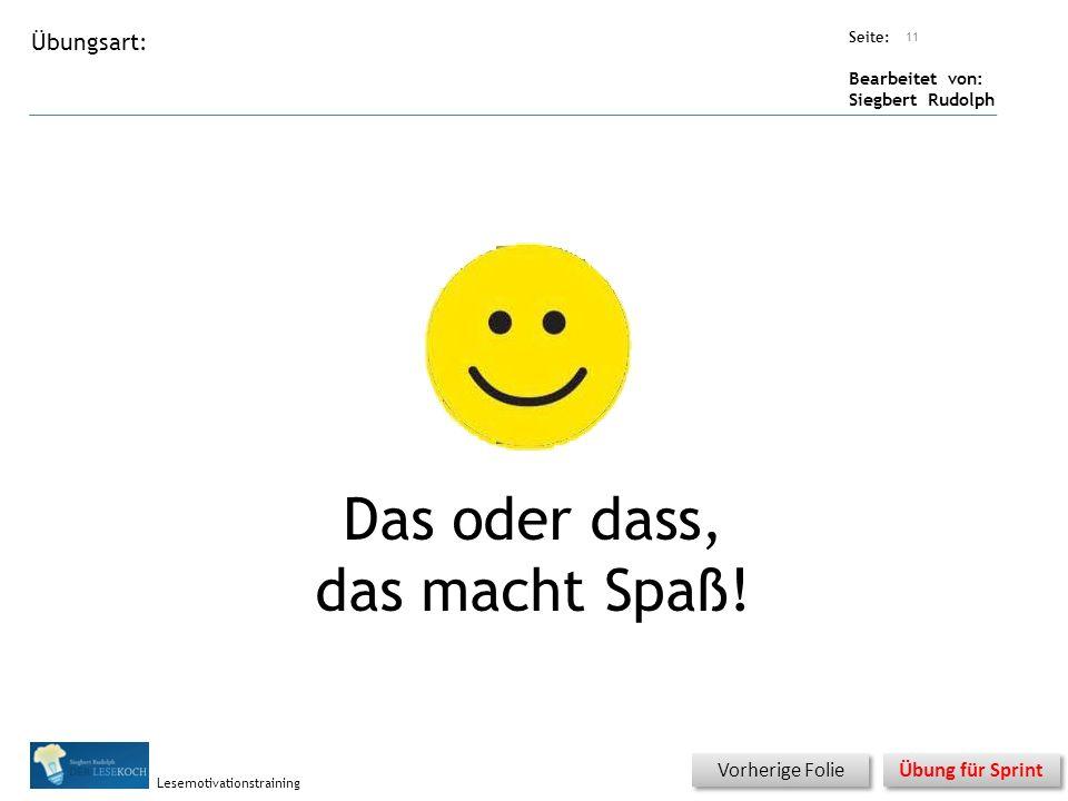 Übungsart: Seite: Bearbeitet von: Siegbert Rudolph Lesemotivationstraining Titel: Quelle: Das oder dass, das macht Spaß.