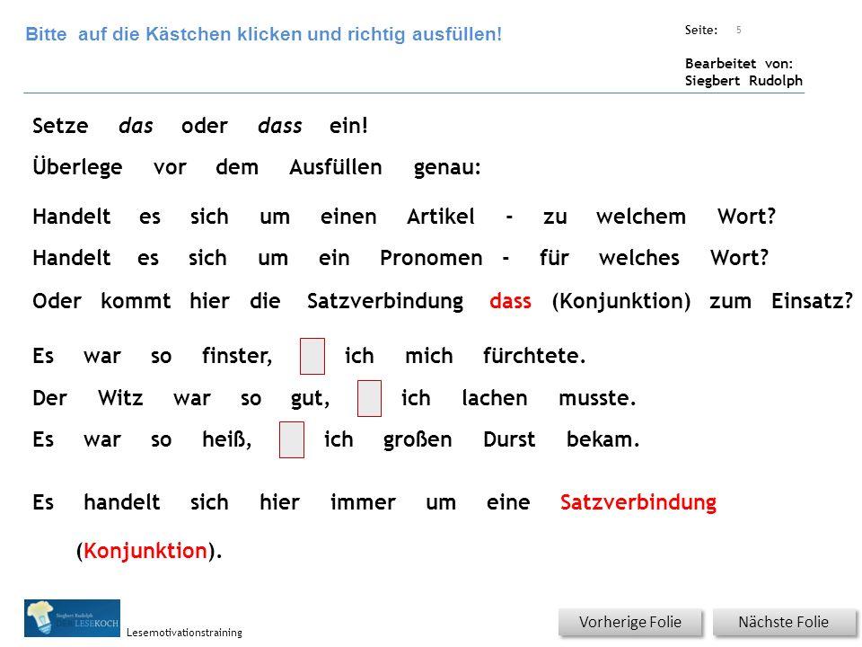 Übungsart: Seite: Bearbeitet von: Siegbert Rudolph Lesemotivationstraining Nächste Folie Vorherige Folie 5 Setzedasoderdassein.