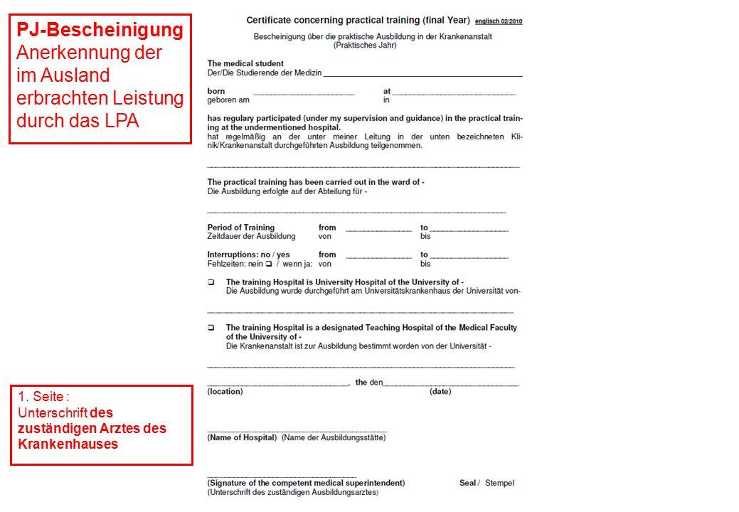 PJ-Bescheinigung Anerkennung der im Ausland erbrachten Leistung durch das LPA 1. Seite : Unterschrift des zuständigen Arztes des Krankenhauses