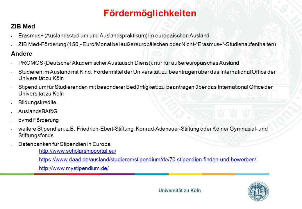 Fördermöglichkeiten ZIB Med Erasmus+ (Auslandsstudium und Auslandspraktikum) im europäischen Ausland ZIB Med-Förderung (150,- Euro/Monat bei außereuro