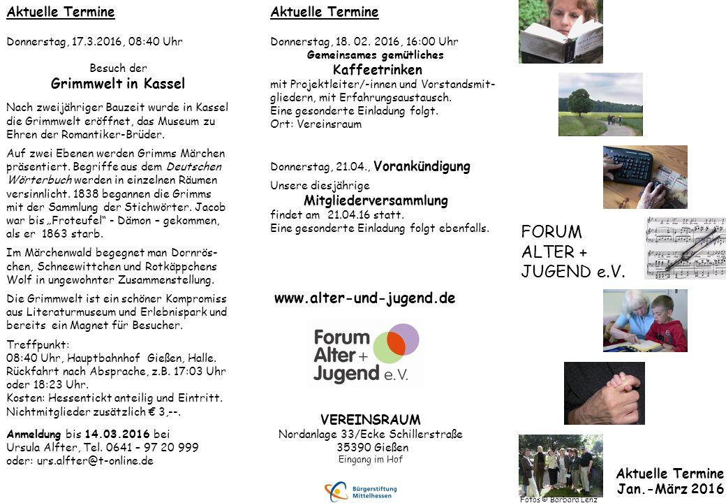 Aktuelle Termine Donnerstag, 17.3.2016, 08:40 Uhr Besuch der Grimmwelt in Kassel Nach zweijähriger Bauzeit wurde in Kassel die Grimmwelt eröffnet, das Museum zu Ehren der Romantiker-Brüder.