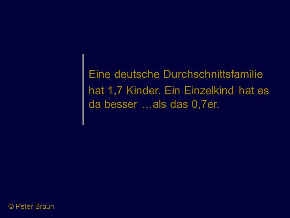 Eine deutsche Durchschnittsfamilie hat 1,7 Kinder. Ein Einzelkind hat es da besser …als das 0,7er. © Peter Braun