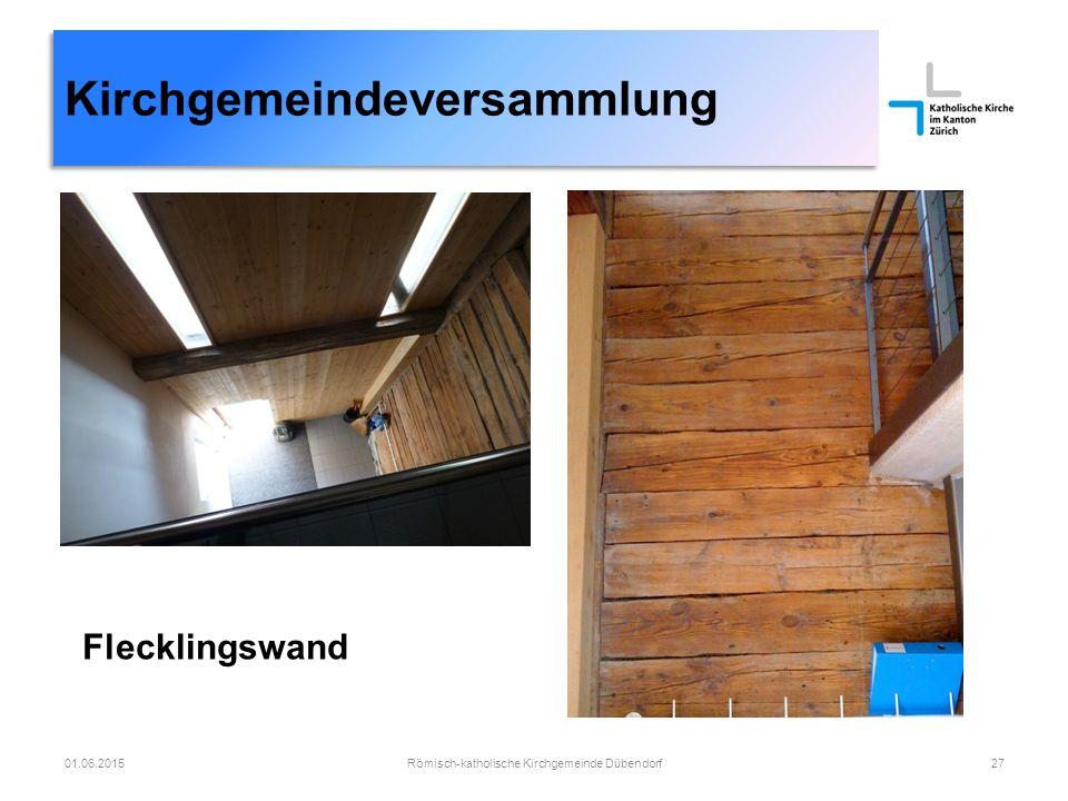 Kirchgemeindeversammlung Römisch-katholische Kirchgemeinde Dübendorf2701.06.2015 Flecklingswand