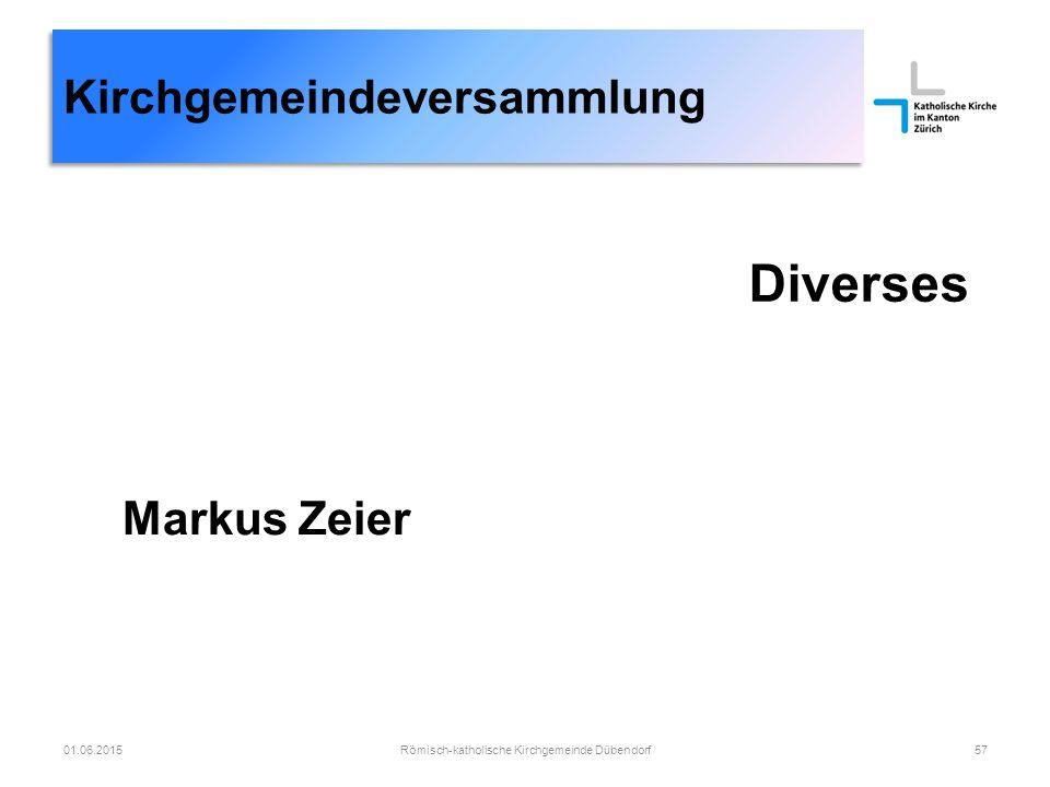 Kirchgemeindeversammlung Diverses Römisch-katholische Kirchgemeinde Dübendorf5701.06.2015 Markus Zeier