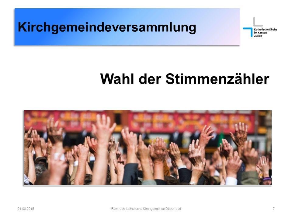 Kirchgemeindeversammlung Geschäft 1 Römisch-katholische Kirchgemeinde Dübendorf801.06.2015 Genehmigung der Jahresrechnung 2014