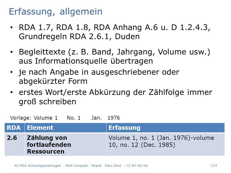 Erfassung, allgemein RDA 1.7, RDA 1.8, RDA Anhang A.6 u. D 1.2.4.3, Grundregeln RDA 2.6.1, Duden Begleittexte (z. B. Band, Jahrgang, Volume usw.) aus