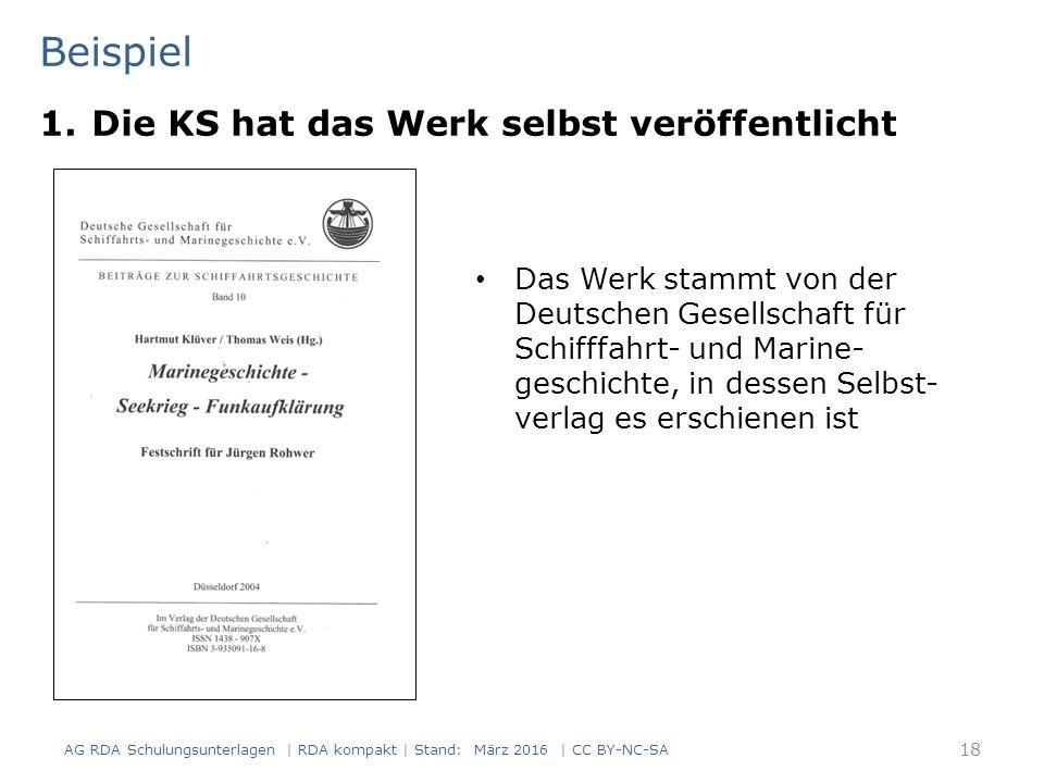 Beispiel 18 Das Werk stammt von der Deutschen Gesellschaft für Schifffahrt- und Marine- geschichte, in dessen Selbst- verlag es erschienen ist 1.Die K