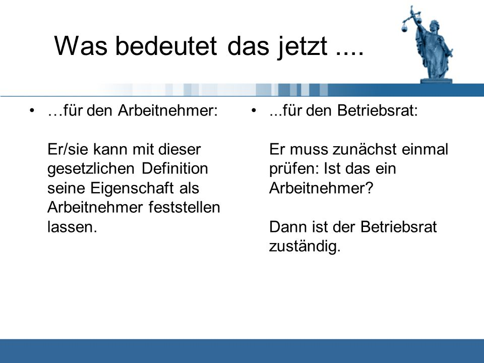 """§ 7 I SGB IV lautet: """"Beschäftigung ist die nichtselbständige Arbeit, insbesondere in einem Arbeitsverhältnis."""