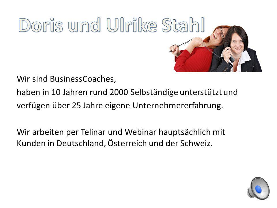 Wir sind BusinessCoaches, haben in 10 Jahren rund 2000 Selbständige unterstützt und verfügen über 25 Jahre eigene Unternehmererfahrung.