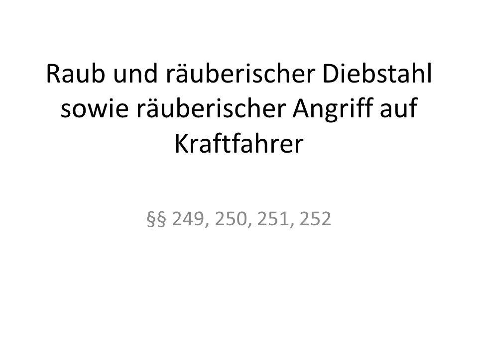 Das Unrecht des Raubes § 249 (L) Obj.TB: Wegnahme f.