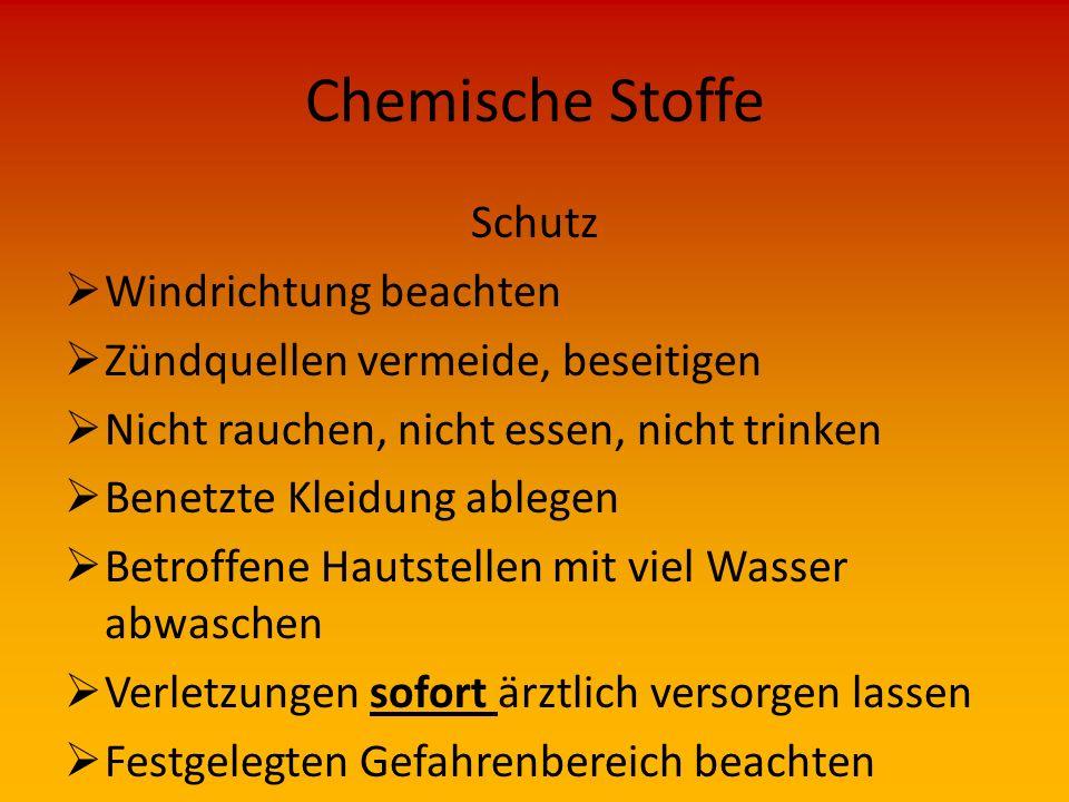 Chemische Stoffe Schutz  Beim Einsatz Kennzeichnung und äußere Merkmale des Gefahrguts beachten und sofort dem Gruppen- bzw. Staffelführer melden  R
