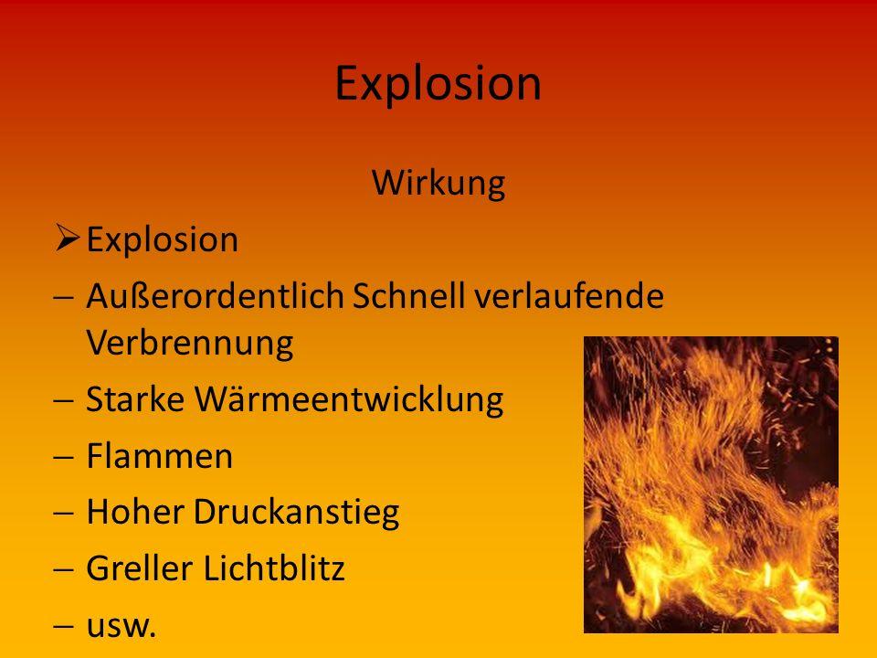 Vorkommen  Sprengstoffe, Munition, Feuerwerkskörper  Brennbare Stäube  Dämpfe brennbarer Flüssigkeiten  Brennbare Gase  Erdgasleitungen  Druckga