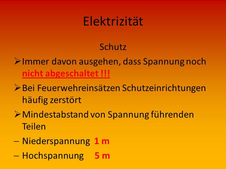 Elektrizität Wirkung  Nerven und Muskelstörung  Verbrennungen  Herzrhythmusstörungen  Tod  Wirkung auch als Zündquelle