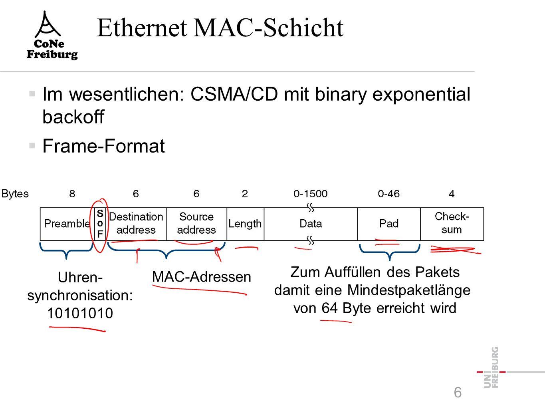 Bitübertragungsschicht Ethernet  Mediumabhängig  Typisch: Manchester encoding -mit +/- 0.85 V  Code-Verletzung zeigt Frame-Grenzen auf 5