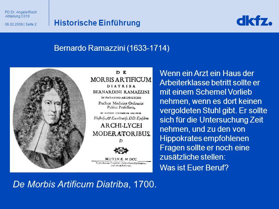 Seite 206.02.2009 | PD Dr. Angela Risch Abteilung C010 Historische Einführung Bernardo Ramazzini (1633-1714) Wenn ein Arzt ein Haus der Arbeiterklasse