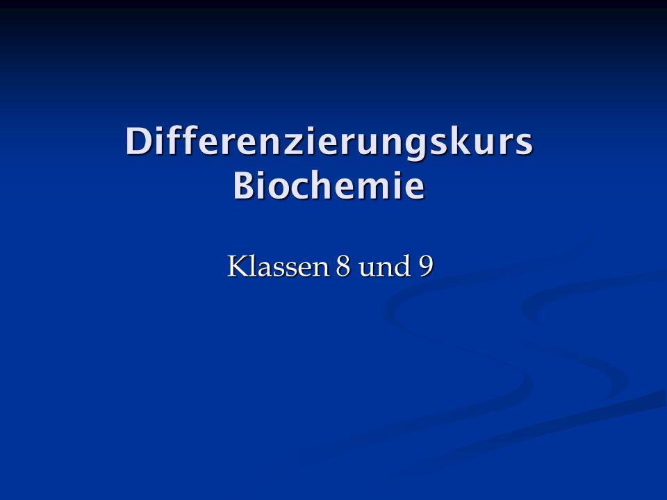 Differenzierungskurs Biochemie Klassen 8 und 9