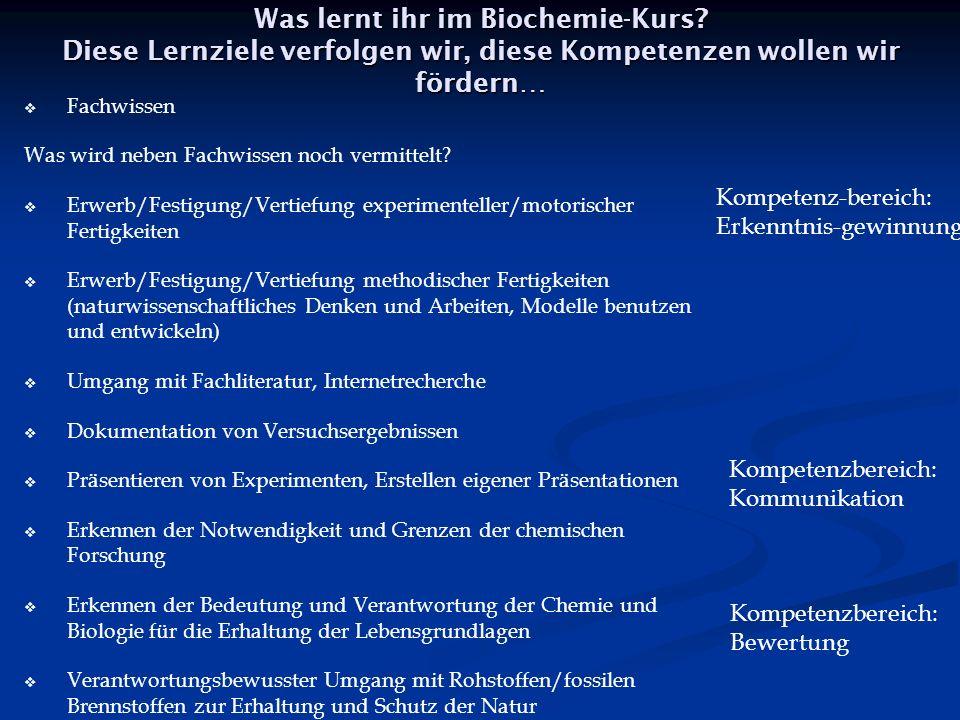 Was lernt ihr im Biochemie-Kurs.
